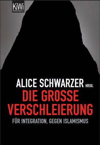 """Das neue EMMA-Buch für Integration und gegen Islamismus, herausgegeben von Alice Schwarzer: """"Die große Verschleierung""""."""